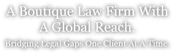 A Boutique law Firm With A global reach Briging Legal Gaps One Client A Time